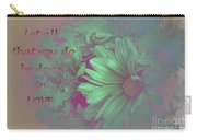 Do All In Love Carry-all Pouch