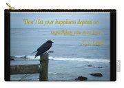 Dont Let Your Happiness Depend On Something You May Lose Carry-all Pouch