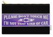 Don't Touch My Car Carry-all Pouch