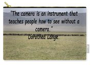 Dorothea Lange Quote Carry-all Pouch