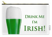 Drink Me I'm Irish Carry-all Pouch by ISAW Company