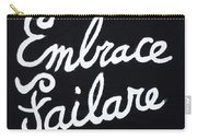Embrace Failare Carry-all Pouch