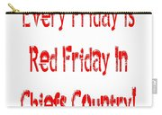 Every Friday Is Red Friday In Chiefs Country 1 Carry-all Pouch