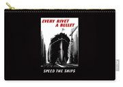 Every Rivet A Bullet - Speed The Ships Carry-all Pouch
