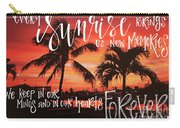 Every Sunrise ... Carry-all Pouch