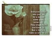 Everyone Comes Into Your Life For A Reason. Motivational Quote Carry-all Pouch