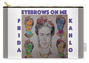 Eyebrows On Me Carry-all Pouch