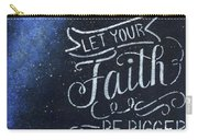 Faith Be Bigger Carry-all Pouch