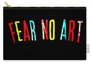 Fear No Art Carry-all Pouch