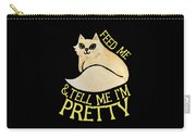 Feed Me And Tell Me I'm Pretty Carry-all Pouch