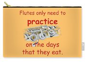 Flutes Practice When They Eat Carry-all Pouch