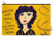 Follow Your Dreams...they Know Where They Are Going Carry-all Pouch