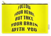 Follow Your Heart And Brain 5484.02 Carry-all Pouch
