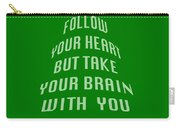 Follow Your Heart And Brain 5485.02 Carry-all Pouch