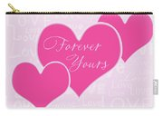 Forever Yours Carry-all Pouch