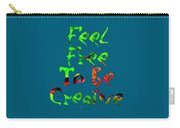 Free To Be Creative Carry-all Pouch