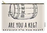 Funny Beer Card - Valentine's Day - Anniversary Or Birthday - Craft Beer - I'd Tap That Carry-all Pouch