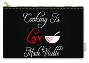 Funny Cooking Design Cooking Is Love Made Visible Shirt Carry-all Pouch