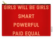 Girls Will Be Girls Carry-all Pouch