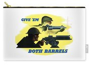 Give Em Both Barrels - Ww2 Propaganda Carry-all Pouch