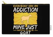 Goat Addiction Funny Farm Animal Lover Carry-all Pouch
