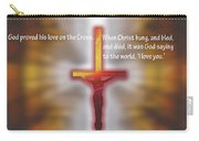 God Proved His Love Carry-all Pouch