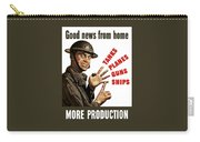 Good News From Home - More Production Carry-all Pouch