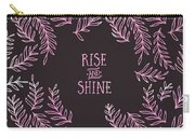 Graphic Art Rise And Shine - Pink Carry-all Pouch