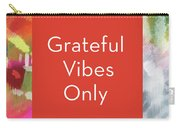Grateful Vibes Only Journal- Art By Linda Woods Carry-all Pouch