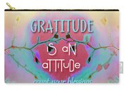 Gratitude Attitude Carry-all Pouch