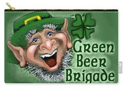 Green Beer Brigade Carry-all Pouch