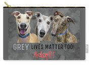 Grey Lives Matter Too Adopt Carry-all Pouch