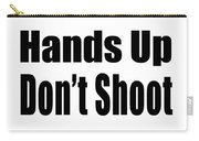 Hands Up Don't Shoot Tee Carry-all Pouch