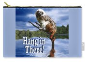 Hang In There Carry-all Pouch
