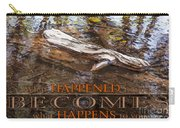 Happenings Abstract Motivational Artwork By Omashte Carry-all Pouch