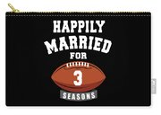 Happily Married For 3 Football Season Wedding Anniversary For Football Couple Carry-all Pouch