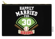 Happily Married For 30 Baseball Season Wedding Anniversary For Baseball Couple Carry-all Pouch