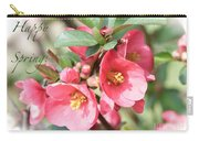 Happy Spring Flowering Quince Card And Poster Carry-all Pouch