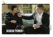 Harsh Times, Starring Christian Bale, Freddy Rodriguez And Eva Longoria Carry-all Pouch