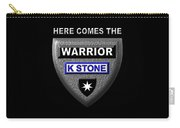 Here Comes The Warrior Carry-all Pouch