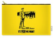 Here's Your Chance - It's Men We Want Carry-all Pouch