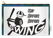 Hey Batter Batter Swing Carry-all Pouch