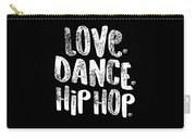 Hip Hop Love Dance Hip Hop White Dancers Gift Light Carry-all Pouch