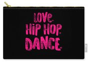 Hip Hop Love Dance Pink Dancers Gift Light Carry-all Pouch