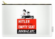 Hitler Rides In The Empty Seat Carry-all Pouch by War Is Hell Store