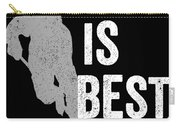 Hockey Is Best White Ice Gift Light Carry-all Pouch