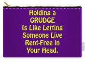 Holding A Grudge Is Like 5438.02 Carry-all Pouch
