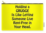 Holding A Grudge Is Like 5439.02 Carry-all Pouch