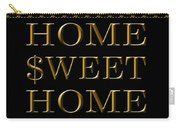 Home Sweet Home 1 Carry-all Pouch