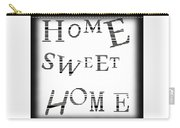 Home Sweet Home 3 Carry-all Pouch